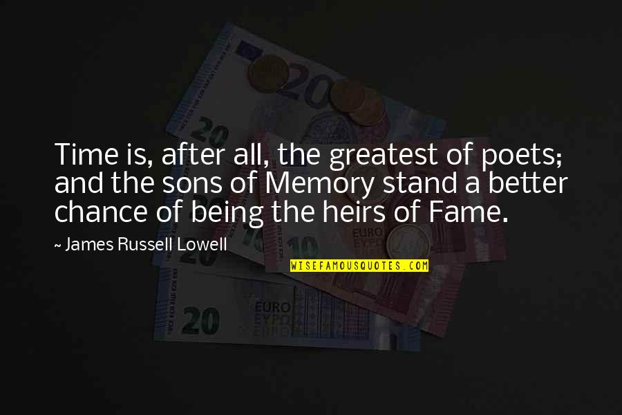 After The Quotes By James Russell Lowell: Time is, after all, the greatest of poets;