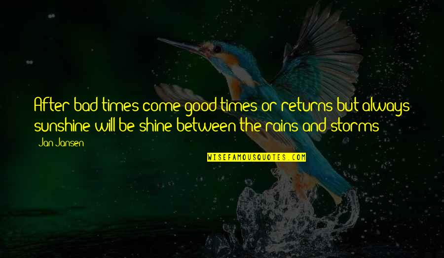 After The Quotes By Jan Jansen: After bad times come good times or returns