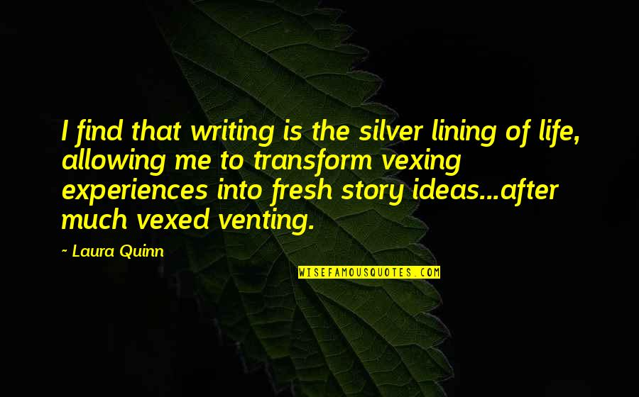 After The Quotes By Laura Quinn: I find that writing is the silver lining