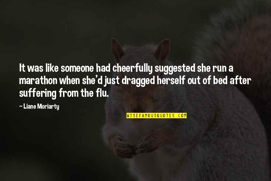 After The Quotes By Liane Moriarty: It was like someone had cheerfully suggested she