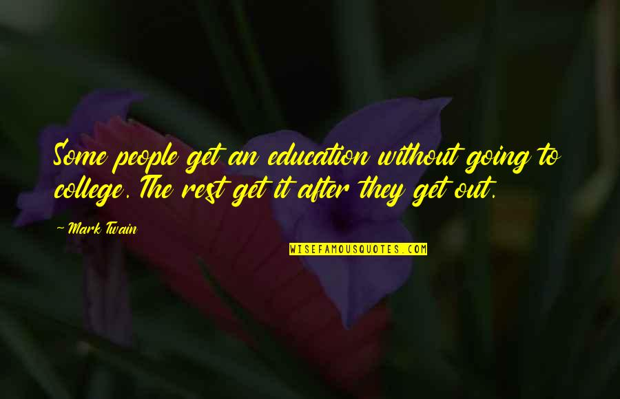 After The Quotes By Mark Twain: Some people get an education without going to