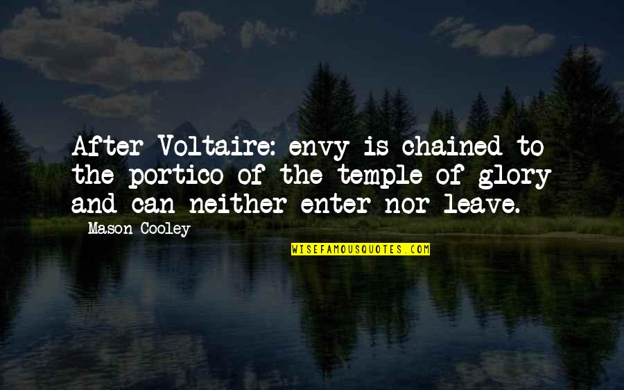 After The Quotes By Mason Cooley: After Voltaire: envy is chained to the portico