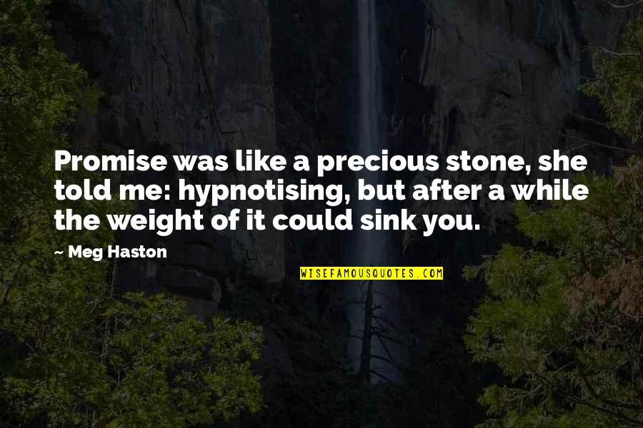 After The Quotes By Meg Haston: Promise was like a precious stone, she told