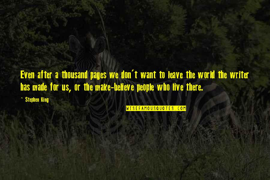 After The Quotes By Stephen King: Even after a thousand pages we don't want