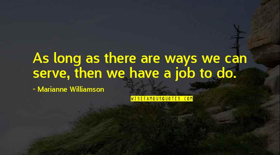 Again The Magic Lisa Kleypas Quotes By Marianne Williamson: As long as there are ways we can