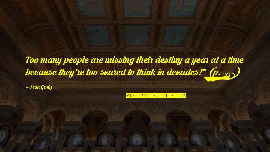 Against The Wall Movie Quotes By Pete Greig: Too many people are missing their destiny a