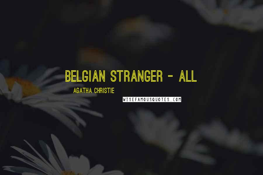 Agatha Christie quotes: Belgian stranger - all