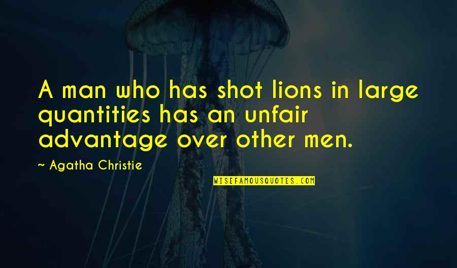 Agatha Christie Quotes Quotes By Agatha Christie: A man who has shot lions in large