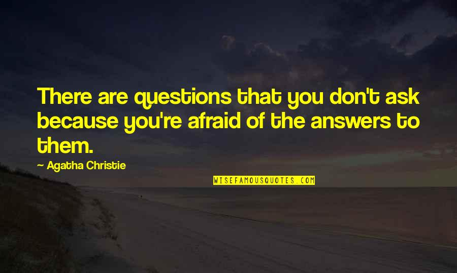 Agatha Christie Quotes Quotes By Agatha Christie: There are questions that you don't ask because