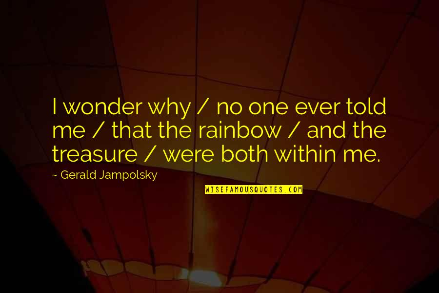 Agbani Darego Quotes By Gerald Jampolsky: I wonder why / no one ever told