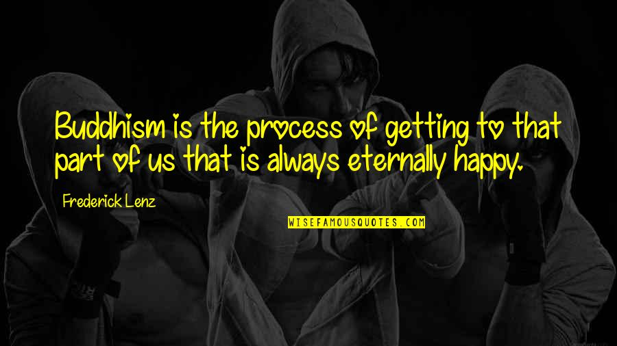 Age Of Empires Funny Quotes By Frederick Lenz: Buddhism is the process of getting to that