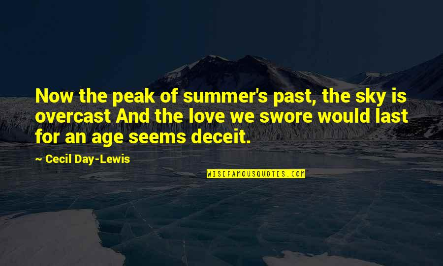 Age Of Love Quotes By Cecil Day-Lewis: Now the peak of summer's past, the sky