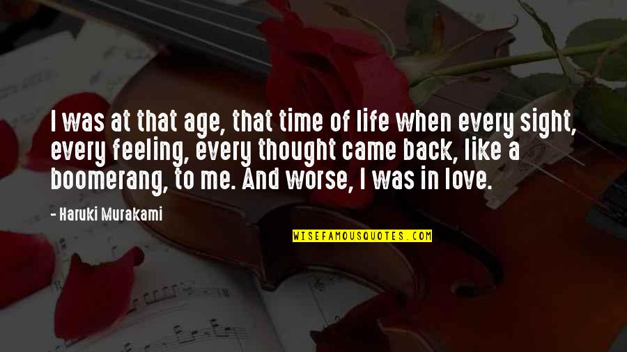 Age Of Love Quotes By Haruki Murakami: I was at that age, that time of