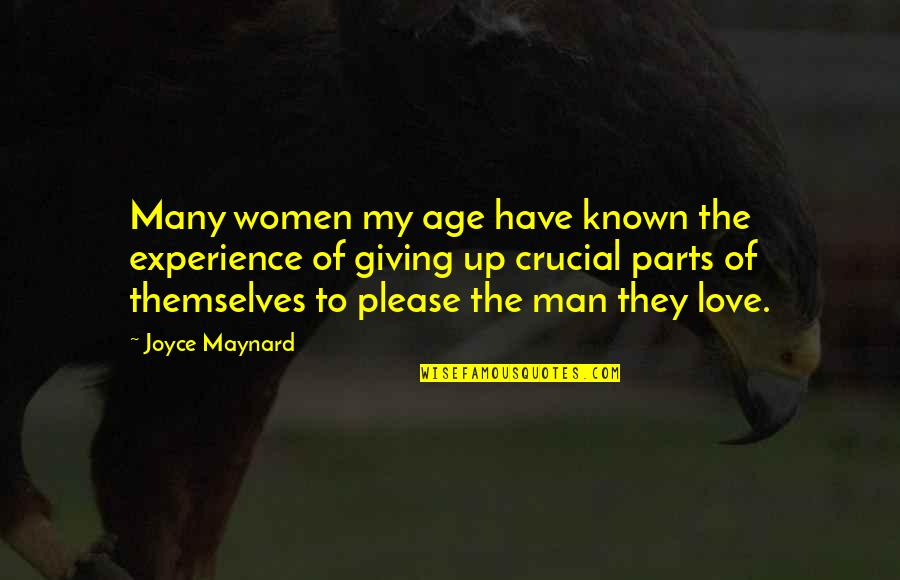 Age Of Love Quotes By Joyce Maynard: Many women my age have known the experience