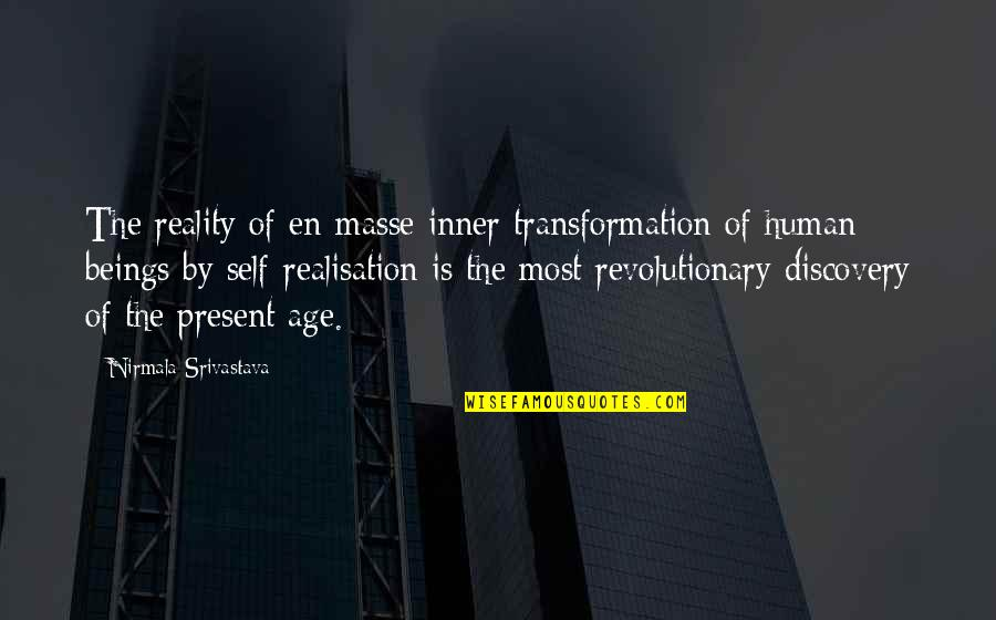 Age Of Love Quotes By Nirmala Srivastava: The reality of en-masse inner transformation of human