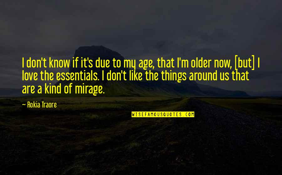 Age Of Love Quotes By Rokia Traore: I don't know if it's due to my