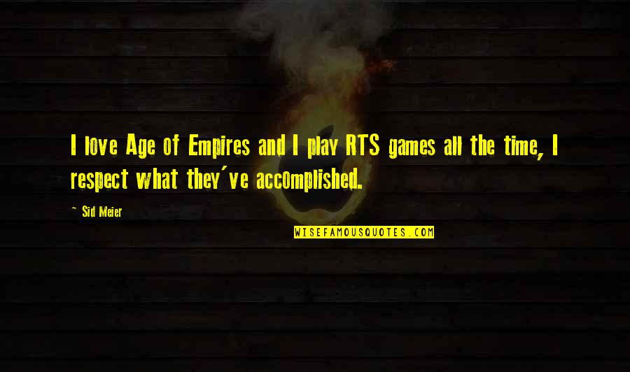 Age Of Love Quotes By Sid Meier: I love Age of Empires and I play