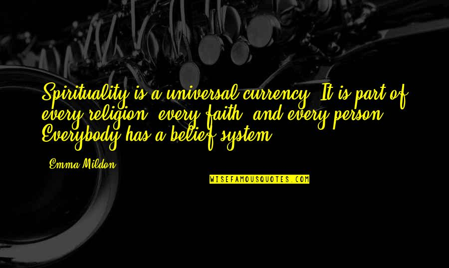Age Quotes And Quotes By Emma Mildon: Spirituality is a universal currency. It is part