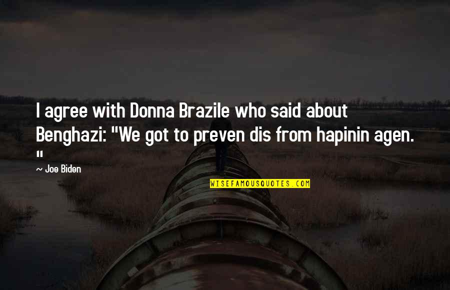 Agen Quotes By Joe Biden: I agree with Donna Brazile who said about