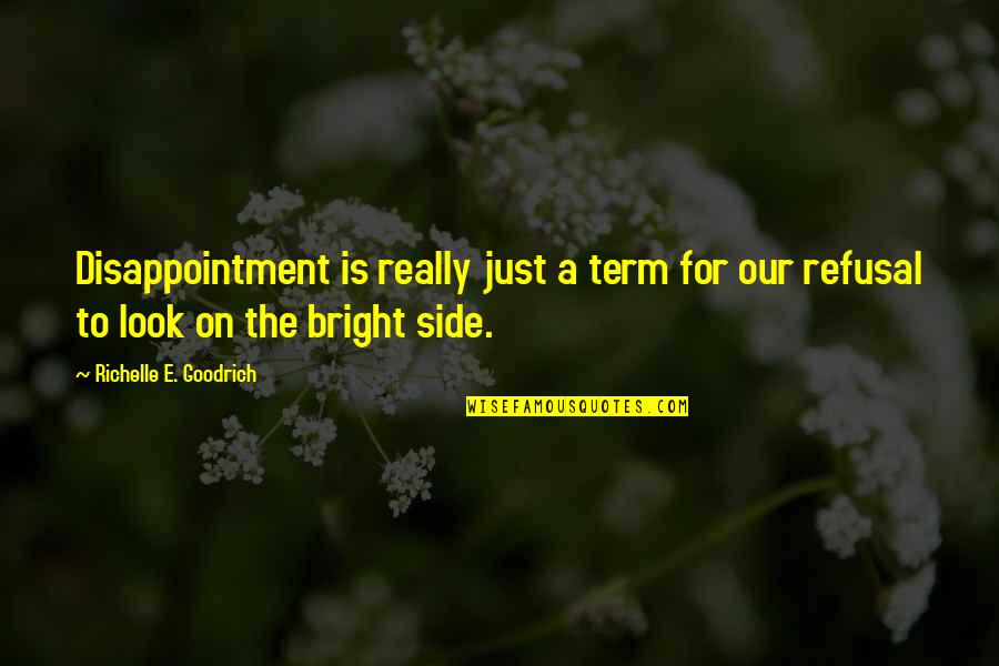Agreat Quotes By Richelle E. Goodrich: Disappointment is really just a term for our