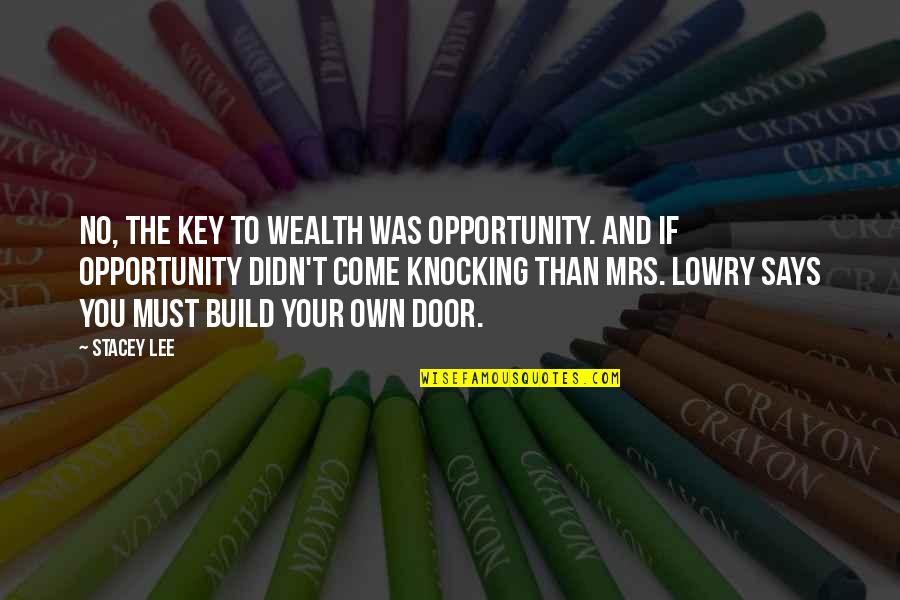 Agricultural Education Quotes By Stacey Lee: No, the key to wealth was opportunity. And