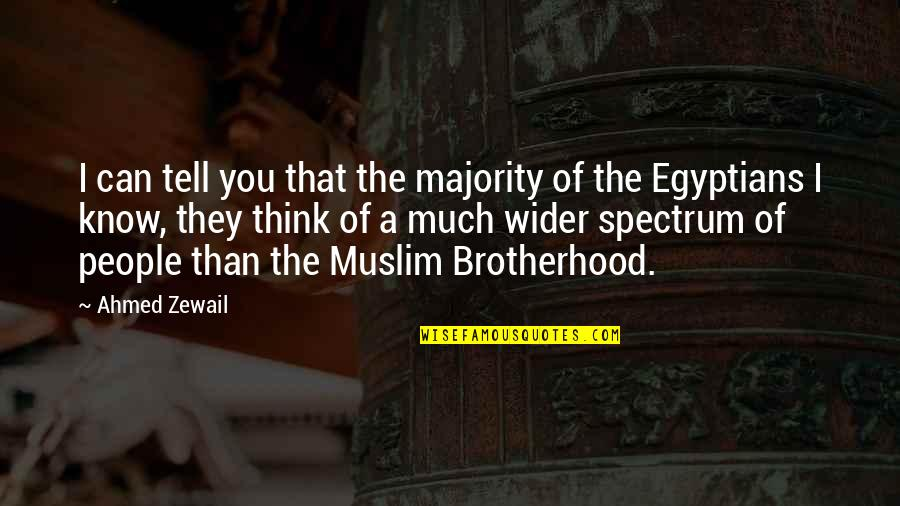 Ahmed Zewail Quotes By Ahmed Zewail: I can tell you that the majority of