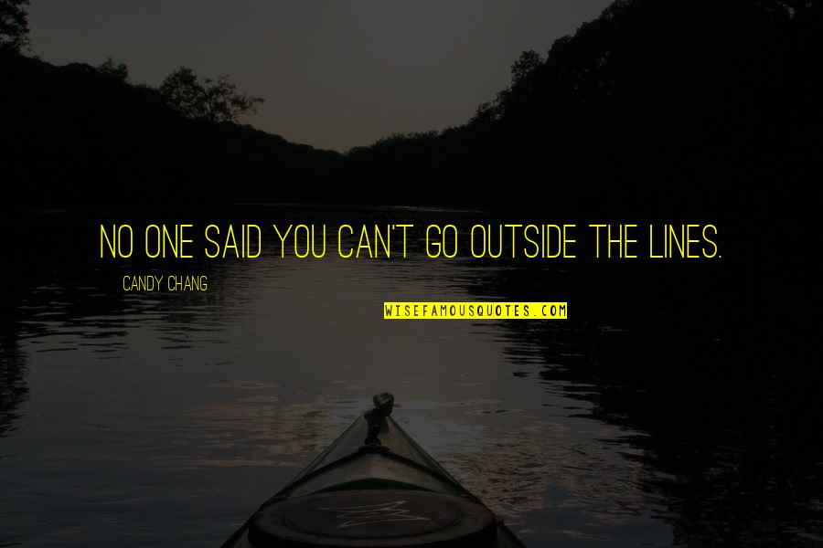Aiesec Exchange Quotes By Candy Chang: No one said you can't go outside the