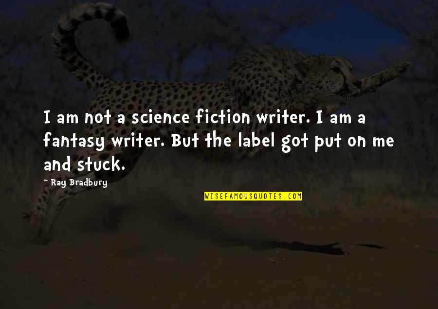 Aiesec's Quotes By Ray Bradbury: I am not a science fiction writer. I