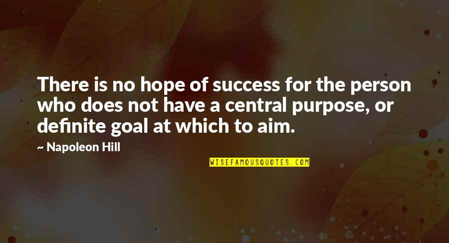 Aim For Your Goal Quotes By Napoleon Hill: There is no hope of success for the