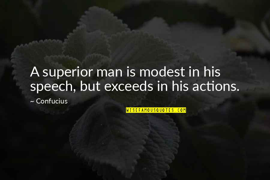 Aiming Success Quotes By Confucius: A superior man is modest in his speech,