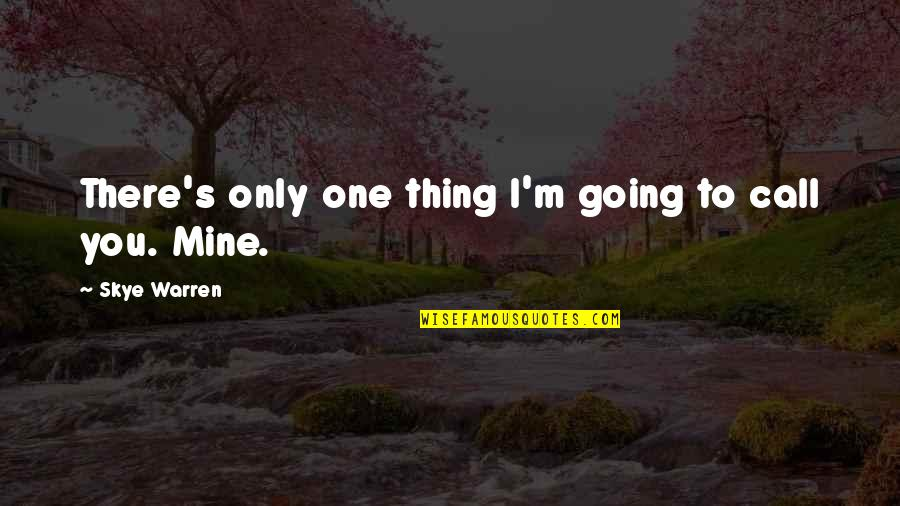 Aiming Success Quotes By Skye Warren: There's only one thing I'm going to call