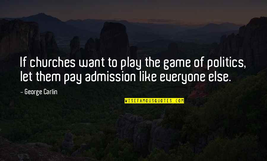 Aiming Too High Quotes By George Carlin: If churches want to play the game of