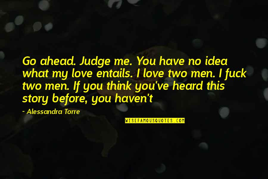 Air Force Plaque Quotes By Alessandra Torre: Go ahead. Judge me. You have no idea