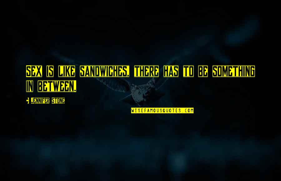 Air Force Plaque Quotes By Jennifer Stone: Sex is like sandwiches, there has to be