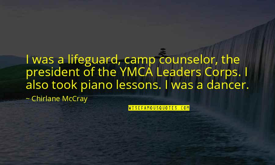 Air Force Wingman Quotes By Chirlane McCray: I was a lifeguard, camp counselor, the president