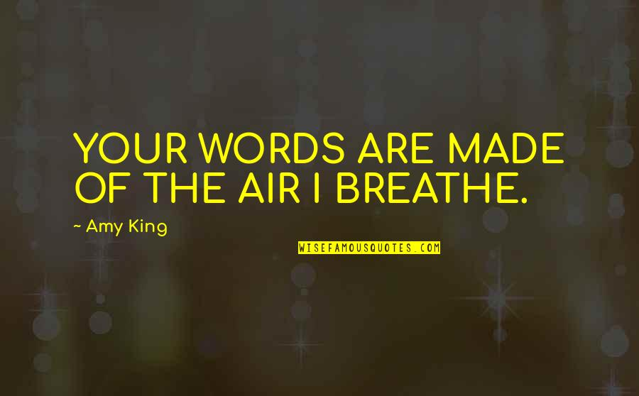 Air Quotes And Quotes By Amy King: YOUR WORDS ARE MADE OF THE AIR I