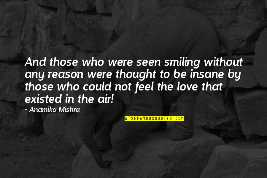 Air Quotes And Quotes By Anamika Mishra: And those who were seen smiling without any