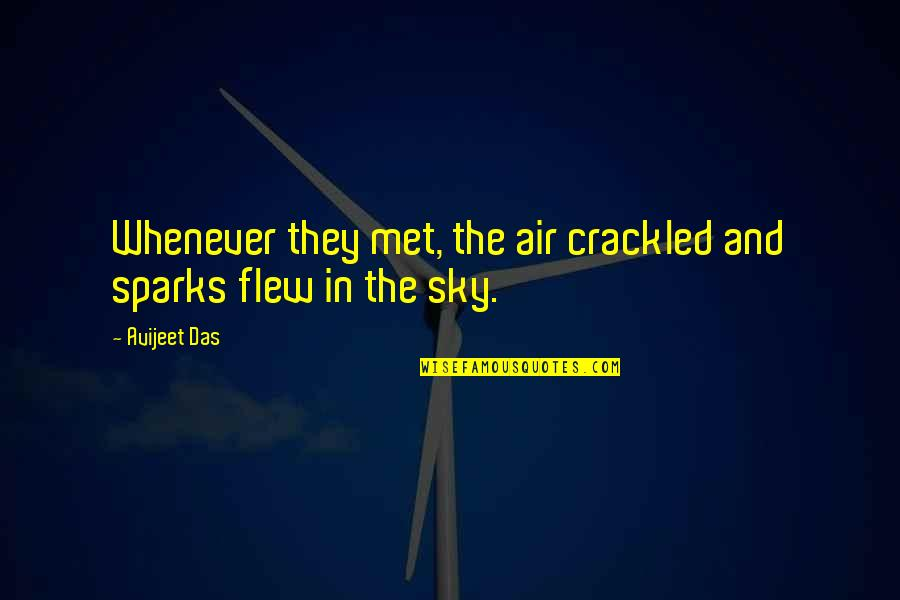 Air Quotes And Quotes By Avijeet Das: Whenever they met, the air crackled and sparks