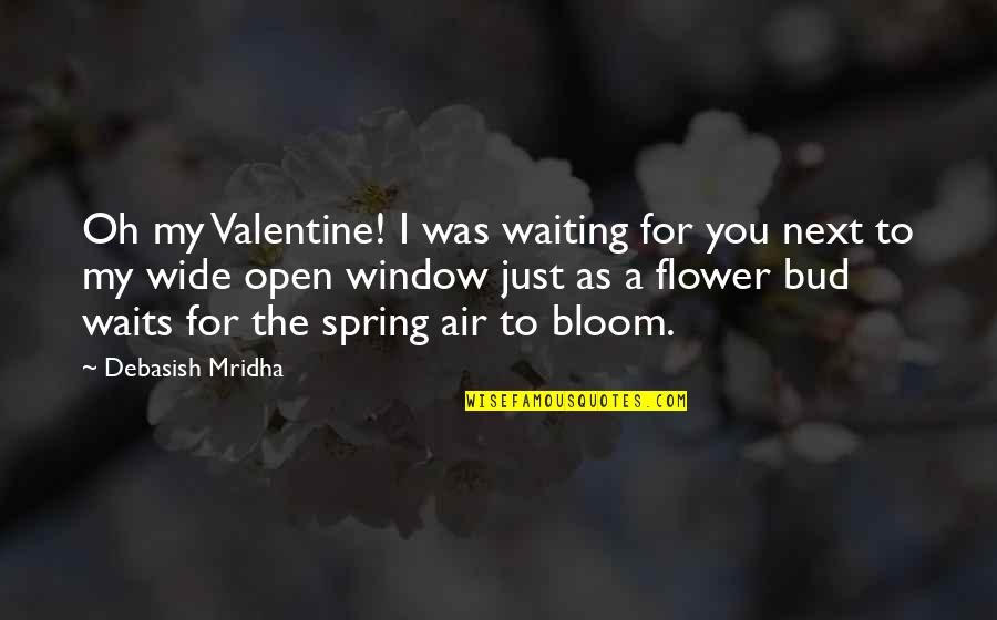 Air Quotes And Quotes By Debasish Mridha: Oh my Valentine! I was waiting for you