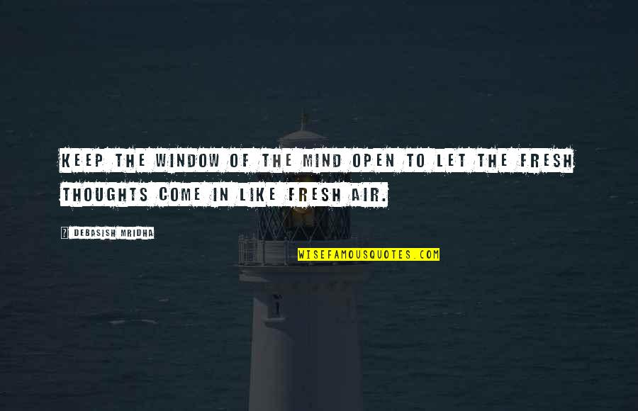 Air Quotes And Quotes By Debasish Mridha: Keep the window of the mind open to