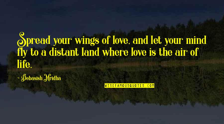 Air Quotes And Quotes By Debasish Mridha: Spread your wings of love, and let your