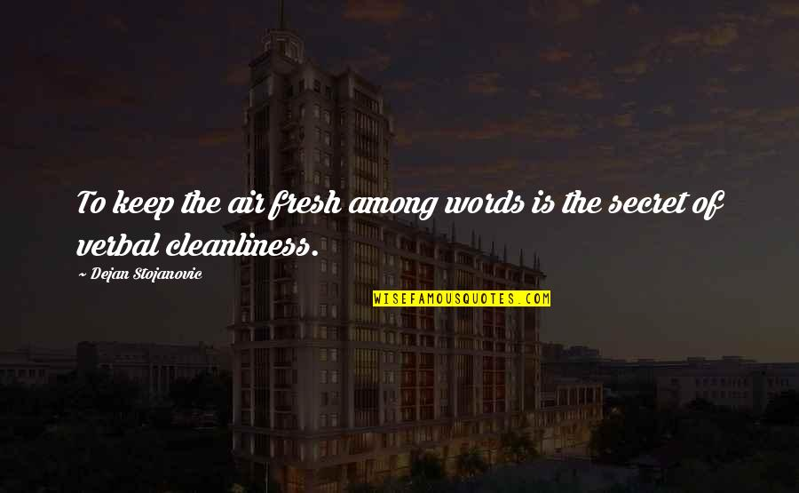 Air Quotes And Quotes By Dejan Stojanovic: To keep the air fresh among words is