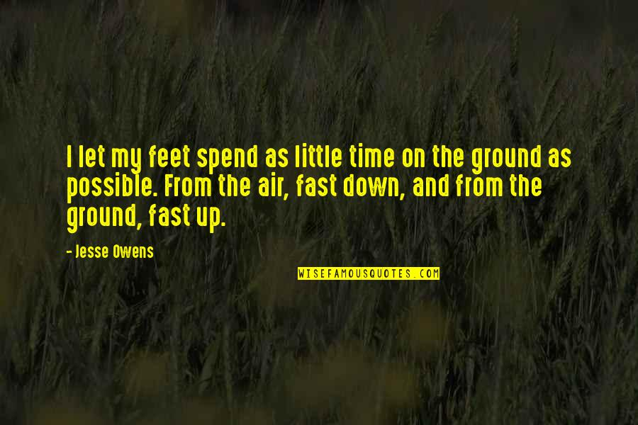 Air Quotes And Quotes By Jesse Owens: I let my feet spend as little time