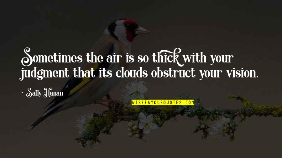 Air Quotes And Quotes By Sally Hanan: Sometimes the air is so thick with your