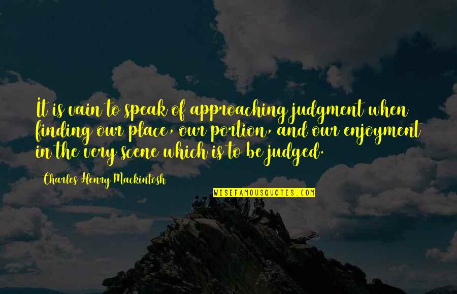 Air Shipping Quotes By Charles Henry Mackintosh: It is vain to speak of approaching judgment