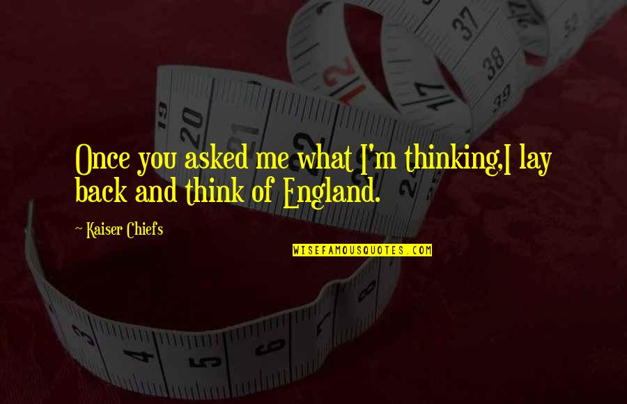 Air Shipping Quotes By Kaiser Chiefs: Once you asked me what I'm thinking,I lay