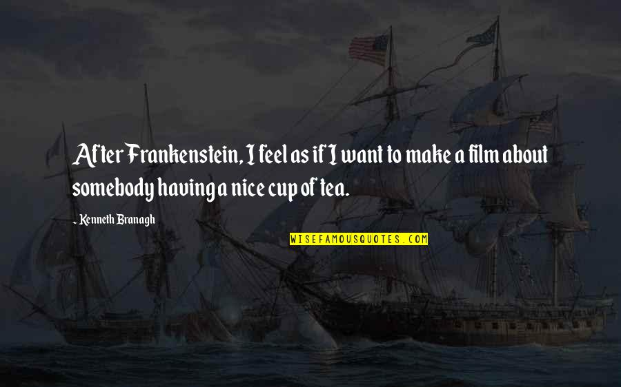 Air Shipping Quotes By Kenneth Branagh: After Frankenstein, I feel as if I want