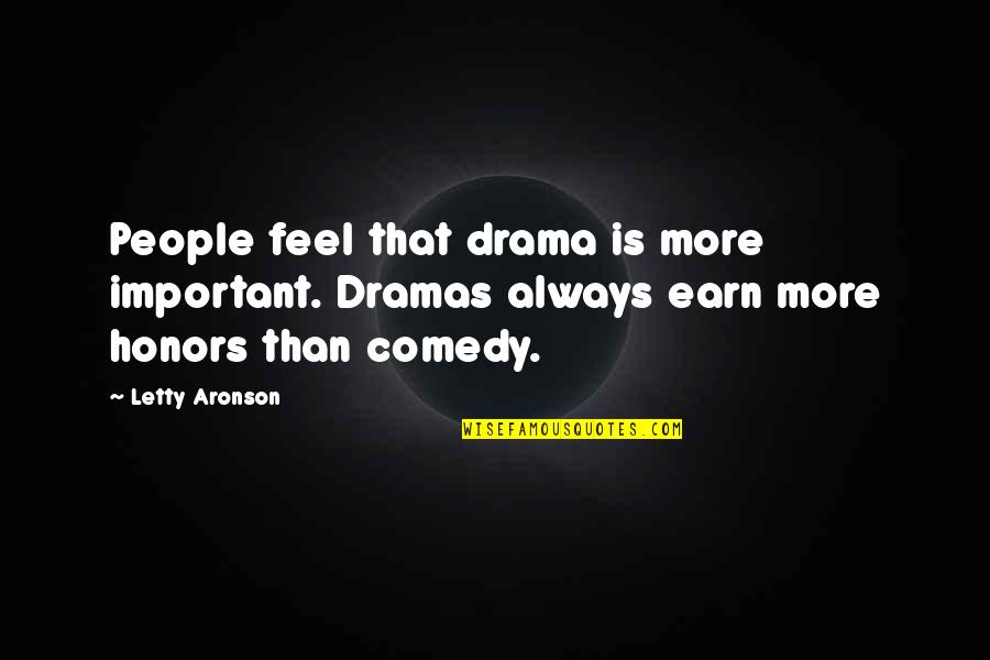 Air Shipping Quotes By Letty Aronson: People feel that drama is more important. Dramas