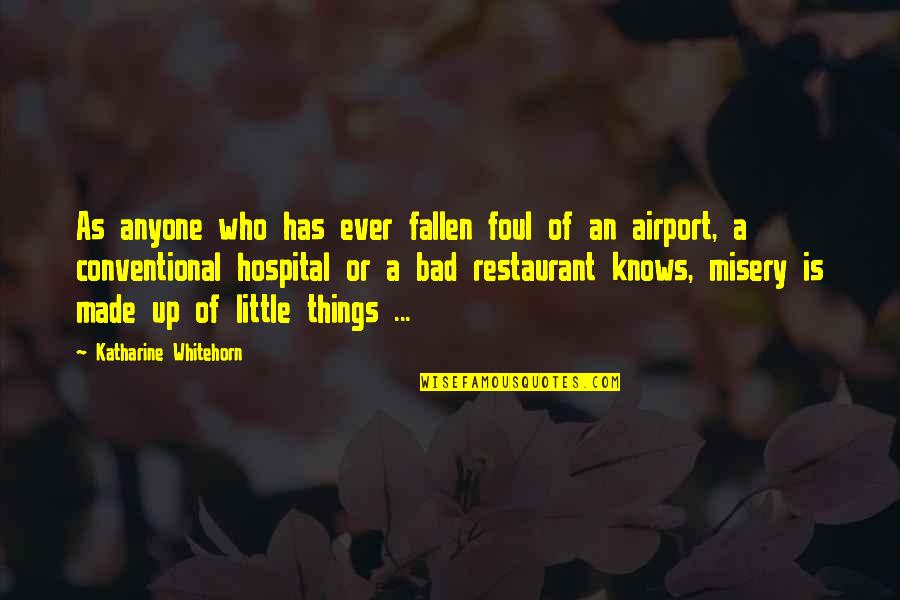 Airport Quotes By Katharine Whitehorn: As anyone who has ever fallen foul of