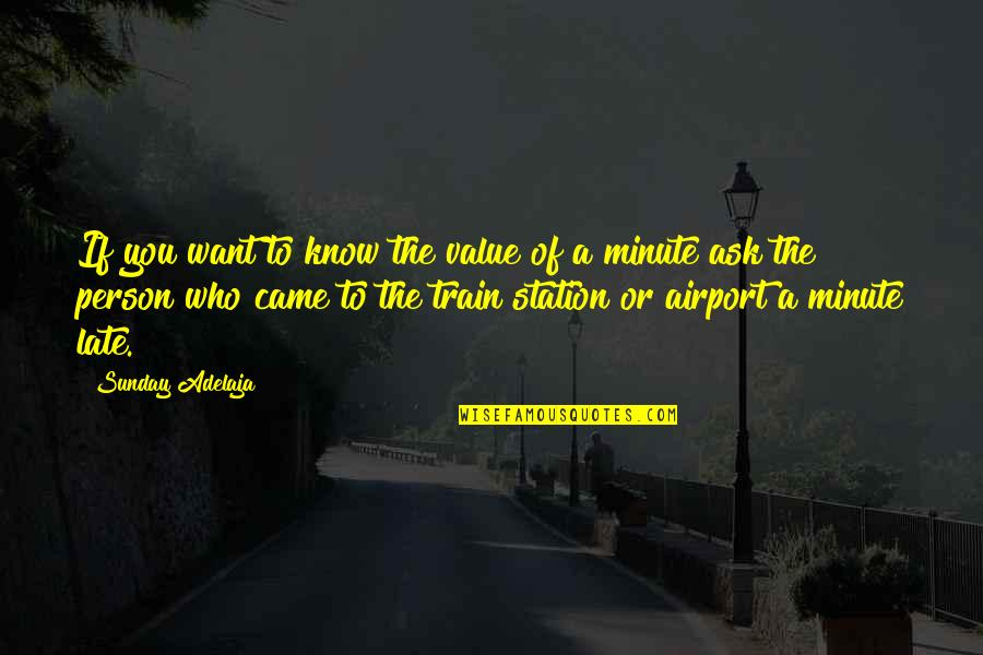 Airport Quotes By Sunday Adelaja: If you want to know the value of